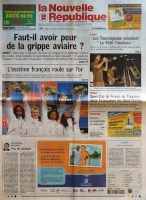 NOUVELLE REPUBLIQUE (LA) N? 18530 du 15-10-2005 FAUT-IL AVOIR PEUR DE LA GRIPPE AVIAIRE - L'ESCRIME FRANCAIS ROULE SUR L'OR - EDITORIAL - PAS DE PANIQUE PAR HERVE CANNET - TOURS - LES TOURANGEAUX ADOPTENT LE PETIT FAUCHEUX - TENNIS - OPEN GAZ DE FRANCE DE TOURAINE - DEUX FRANCAISES EN DEMI-FINALES - TOURAINE - SCIENCES - ON EXPERIMENTE CE WEEK-END - CANDIDE - LA TELE COUCHES-CULOTTES - SOMMAIRE - LE FAIT DU JOUR - FAITS DE SOCIETE - ARTS ET SPECTACLES - TOURS - AMBOISE - LOCHES - AVIS D'OBSEQ... par Collectif