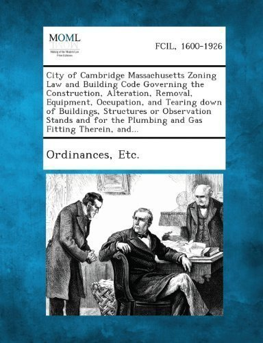 City of Cambridge Massachusetts Zoning Law and Building Code Governing the Construction, Alteration, Removal, Equipment, Occupation, and Tearing Down