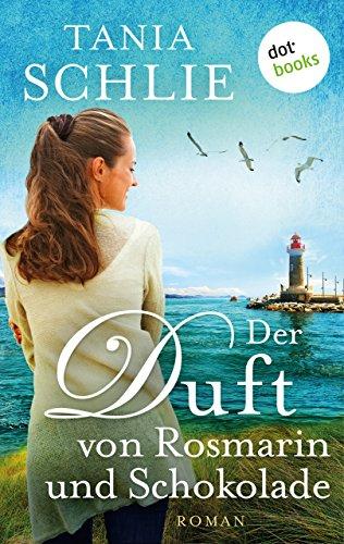 Buchseite und Rezensionen zu 'Der Duft von Rosmarin und Schokolade: Roman' von Tania Schlie