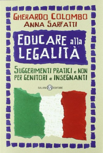 Educare alla legalit. Suggerimenti pratici e non per genitori e insegnanti