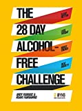 The 28 Day Alcohol-Free Challenge: Sleep Better, Lose Weight, Boost Energy, Beat Anxiety (English Edition)