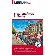 MERIAN live! Reiseführer Spaziergänge in Berlin: Mit Extra-Karte zum Herausnehmen