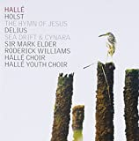 Holst The Hymn of Jesus and Delius Sea Drift & Cynara