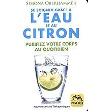 Se Soigner Grace a l'Eau et au Citron N.E.