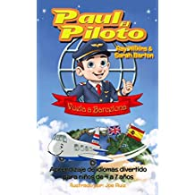 Paul el Piloto Vuela a Barcelona: Aprendizaje de idiomas divertido para niños de 4 a 7 años (Paul the Pilot Bilingual Storybooks - English and Spanish nº 2)