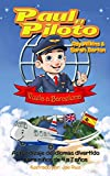 Paul el Piloto Vuela a Barcelona: Aprendizaje de idiomas divertido para niños de 4 a 7 años (Paul the Pilot Bilingual Storybooks - English and Spanish nº 2)