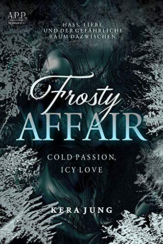 Frosty Affair: Cold Passion - icy Love.