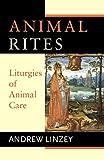 Animal Rites: Liturgies of Animal Care