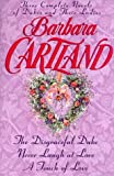 three complete novels of dukes and their ladies the disgraceful duke never laugh at love a touch of love by barbara cartland 1 jun 1996 paperback