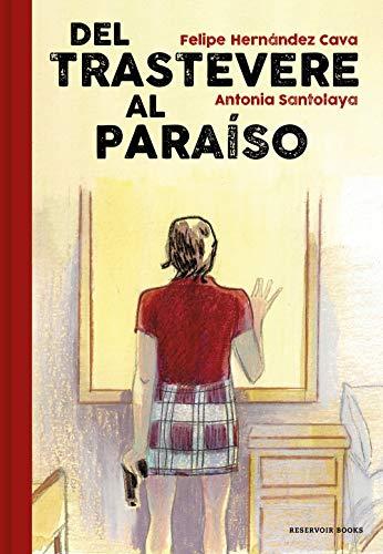 Del Trastevere al Paraíso de Felipe Hernández y Antonia Santolaya