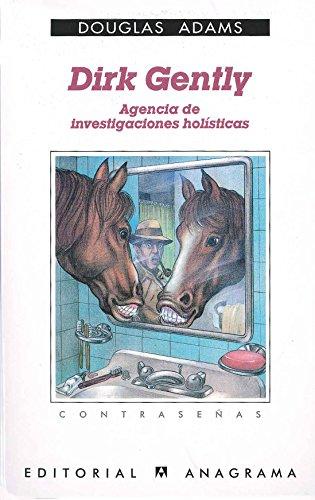 Dirk Gently, agencia de investigaciones holísticas (Contraseñas) por Douglas Adams
