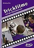 Trickfilme - mit der Digitalkamera: 3.-6. Klasse