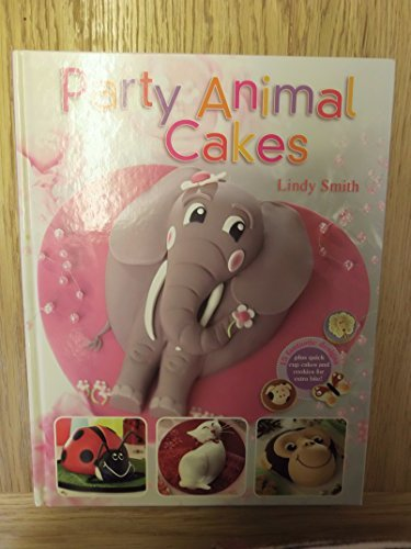 Party Animal Cakes by Lindy Smith (2006-01-01)