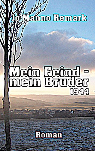 Mein Feind - mein Bruder: Begegnung in der Ardennen-Schlacht 1944 (Ardennen-Offensive 1944 3) (Brüder In Der Schlacht)