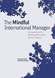 The Mindful International Manager: Competences for Working Effectively Across Cultures