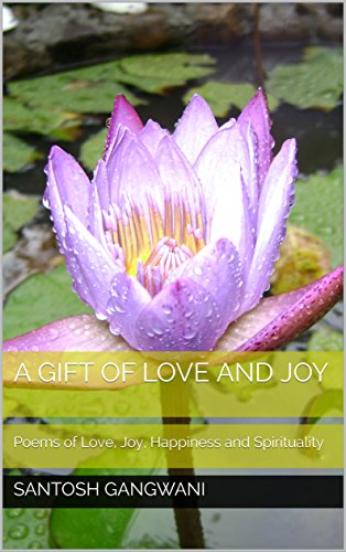 A Gift Of Love And Joy Poems Of Love Joy Happiness And