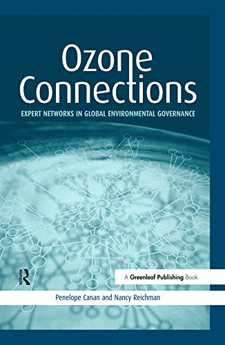 Ozone Connections: Expert Networks in Global Environmental Governance (Expert Networks in Global Environment Governance)