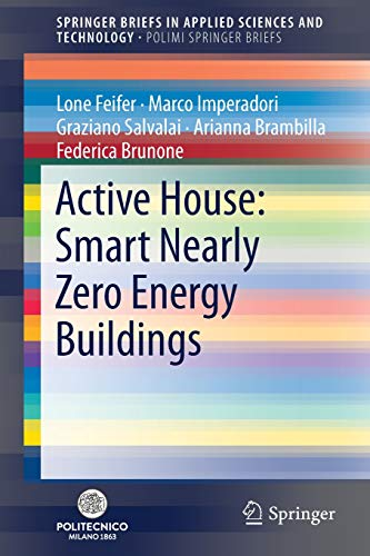 Active House: Smart Nearly Zero Energy Buildings (SpringerBriefs in Applied Sciences and Technology) por Lone Feifer