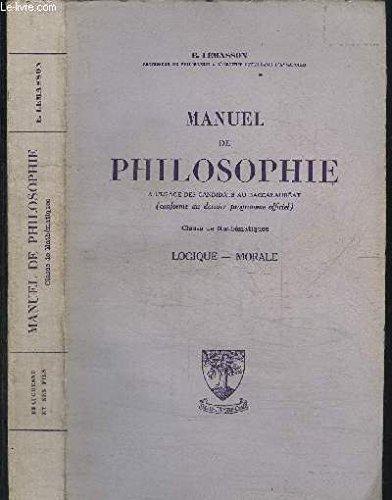 MANUEL DE PHILOSOPHIE A L'USAGE DES CANDIDATS AU BACCALAUREAT - CLASSES DE MATHEMATIQUES - LOGIQUE - MORALE par LEMASSON E.