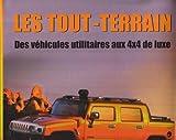Les tout-terrain - Des véhicules utilitaires aux 4x4 de luxe