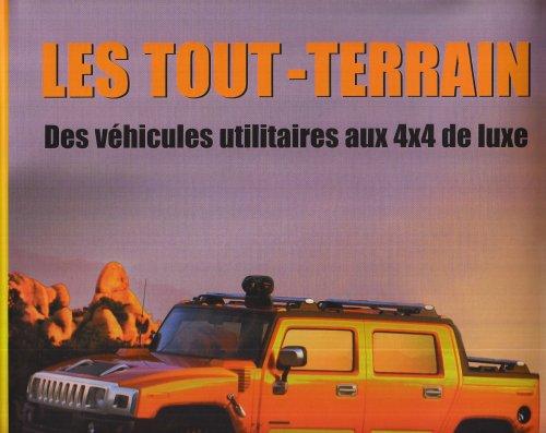 Les tout-terrain : Des véhicules utilitaires aux 4x4 de luxe par Andrew Charman