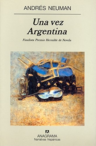 Una vez Argentina (Narrativas hispánicas) por Andrés Neuman
