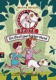 P.F.O.T.E. - Ein (fast) perfekter Hund (Die P.F.O.T.E-Reihe, Band 1)