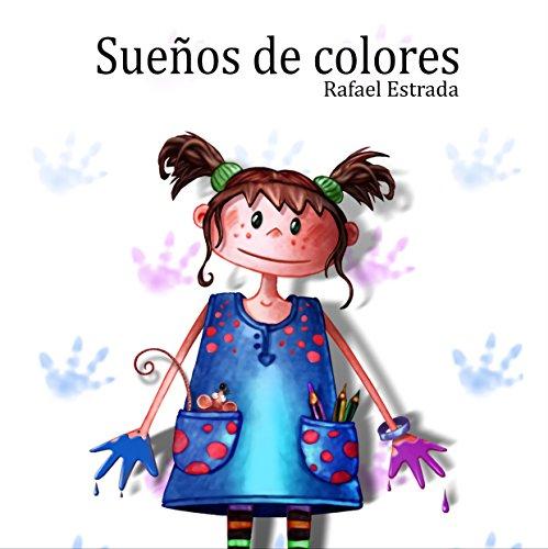 Sueños de colores por Rafael Estrada