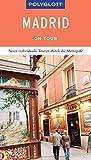 POLYGLOTT on tour Reiseführer Madrid: Neun individuelle Touren durch die Metropole