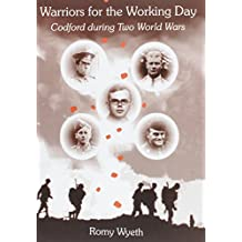 Warriors for the Working Day: Codford During Two World Wars