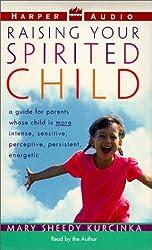 Raising Your Spirited Child by Mary Sheedy Kurcinka (1999-08-04)