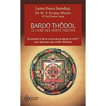Le livre des morts tibétains : Suivi de Commentaire psychologique du 'Bardo-Thödol' de Carl Gustav Jung