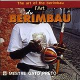 L Art Du Berimbau by Mestre Gato Preto (2009-03-31)