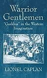 Warrior Gentlemen: Gurkhas in the Western Imagination