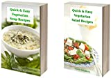 Delicious Vegetarian Cookbook Bundle: Quick and Easy Vegetarian Soup and Salad Recipes the Whole Family Will Love! (Healthy Cookbook Series 19)
