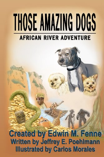 African River Adventure (Those Amazing Dogs)