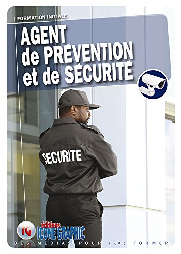 Livre Agent de Prévention et de Sécurité A.P.S. - Formation initiale par Icone Graphic