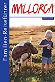 Familienreiseführer Mallorca - Petra Rossbach