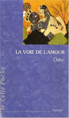 La voie de l'amour : Commentaires sur les chants de Kabir par Osho
