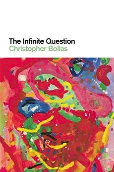 The Infinite Question par [Bollas, Christopher]