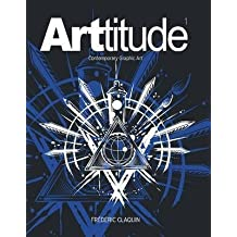 [(Arttitude : Contemporary Graphic Art)] [By (author) Frédéric Claquin] published on (May, 2014)
