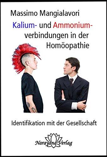 Kalium- und Ammoniumverbindungen in der Homöopathie: Identifikation mit der Gesellschaft
