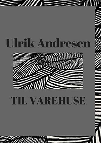 Til varehuse (Danish Edition) por Ulrik  Andresen