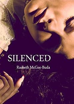 Silenced (Silenced Series Book 1) by [McGee-Buda, RaeBeth]