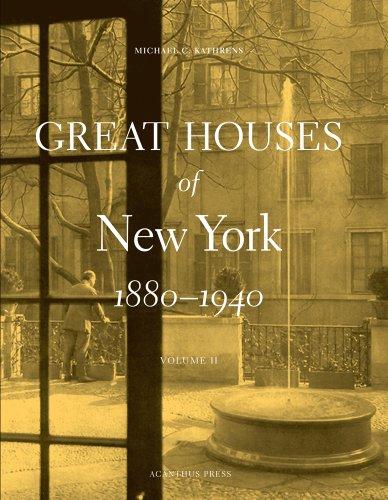 Great Houses of New York, 1880-1940 por Michael C. Kathrens
