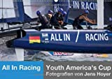 All In Racing - Red Bull Youth America's Cup - Special Edition Jens Hoyer (Wandkalender 2014 DIN A2 quer): Emotionale Fotos und einzigartige ... der Welt (Monatskalender, 14 Seiten)