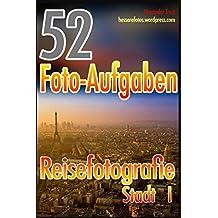 52 Foto-Aufgaben: Reisefotografie: Stadt I
