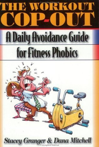 The Workout Cop-Out: A Daily Avoidance G...