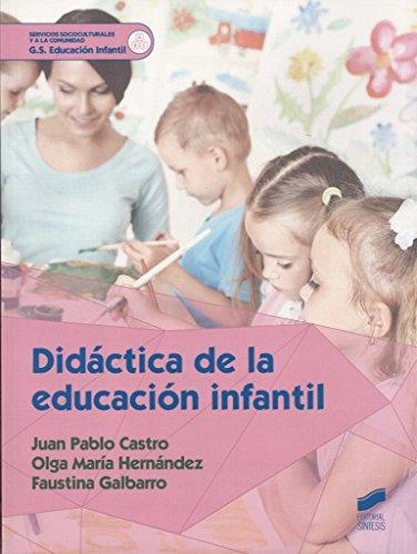 Didáctica de la educación infantil (Servicios Socioculturales y a la Comunidad) - 9788490773895 por Juan Pablo/Hernández, Olga María/Galbarro, Faustina Castro