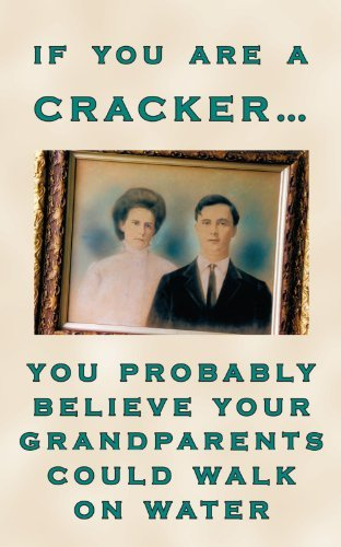 If You Are a Cracker . . . You Probably Believe Your Grandparents Could Walk on Water by Charlotte Crawford (2005-08-18)